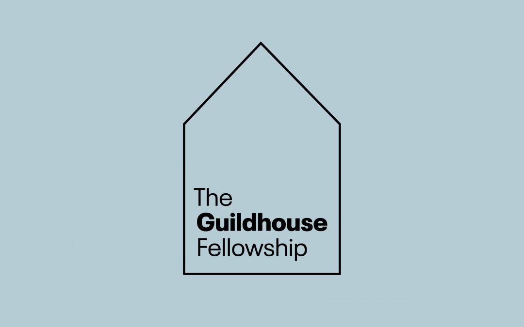 The Guildhouse Fellowship Call Out
